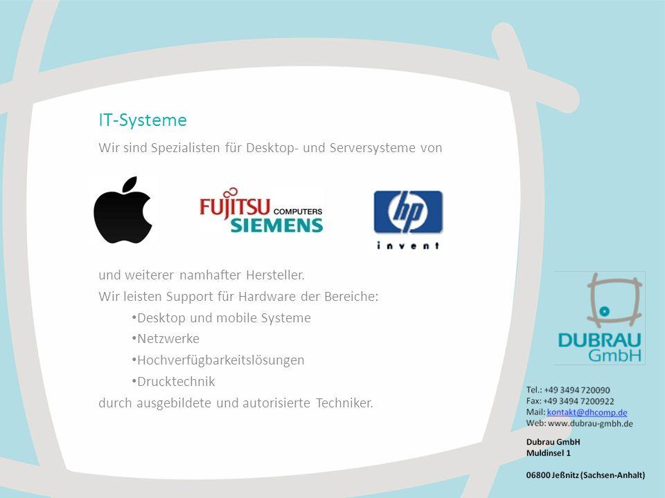 IT-Systeme Wir sind Spezialisten für Desktop- und Serversysteme von und weiterer namhafter Hersteller.