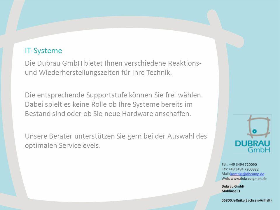 IT-Systeme Die Dubrau GmbH bietet Ihnen verschiedene Reaktions- und Wiederherstellungszeiten für Ihre Technik.