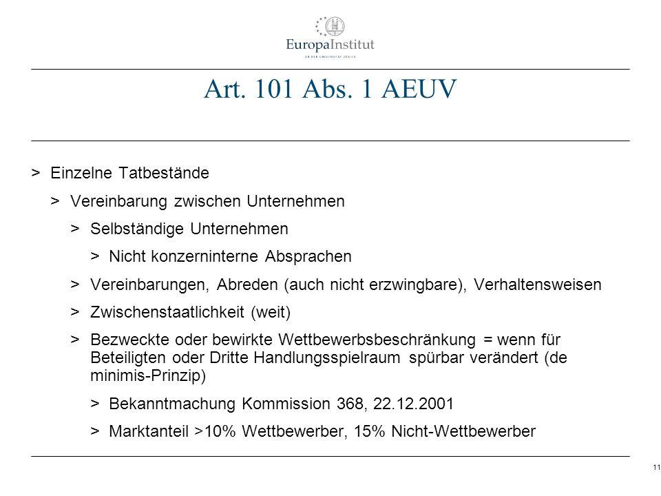 11 Art. 101 Abs. 1 AEUV > Einzelne Tatbestände > Vereinbarung zwischen Unternehmen > Selbständige Unternehmen > Nicht konzerninterne Absprachen > Vere