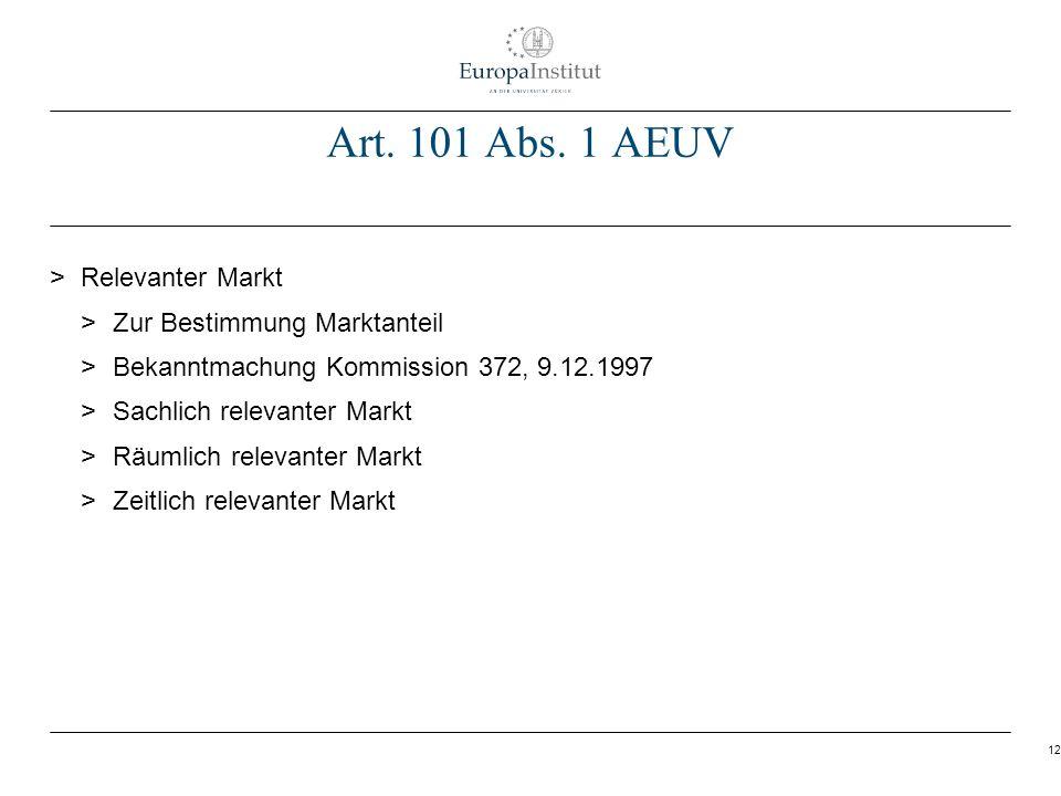 12 Art. 101 Abs. 1 AEUV > Relevanter Markt > Zur Bestimmung Marktanteil > Bekanntmachung Kommission 372, 9.12.1997 > Sachlich relevanter Markt > Räuml