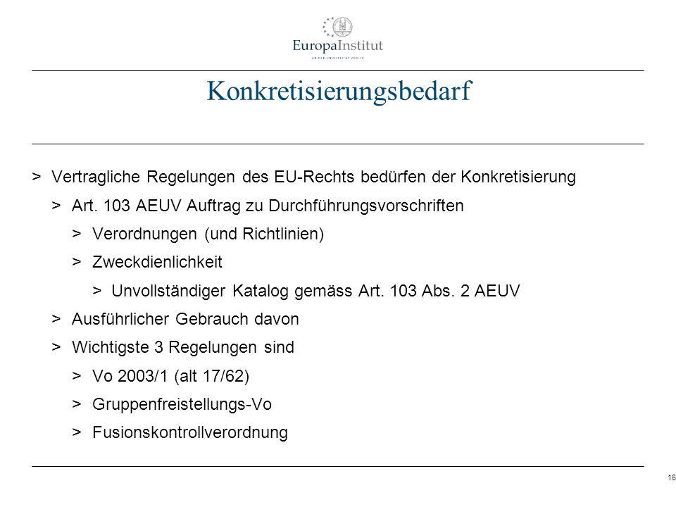 16 Konkretisierungsbedarf > Vertragliche Regelungen des EU-Rechts bedürfen der Konkretisierung > Art. 103 AEUV Auftrag zu Durchführungsvorschriften >