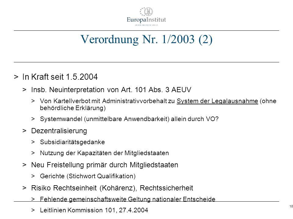 18 Verordnung Nr. 1/2003 (2) > In Kraft seit 1.5.2004 > Insb. Neuinterpretation von Art. 101 Abs. 3 AEUV > Von Kartellverbot mit Administrativvorbehal