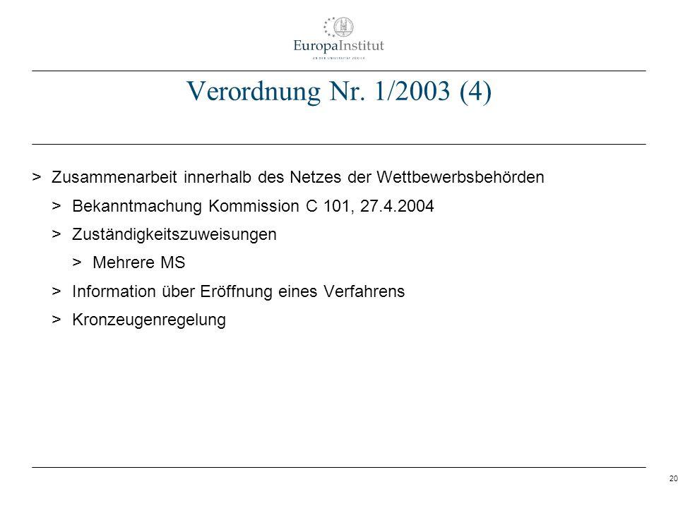 20 Verordnung Nr. 1/2003 (4) > Zusammenarbeit innerhalb des Netzes der Wettbewerbsbehörden > Bekanntmachung Kommission C 101, 27.4.2004 > Zuständigkei