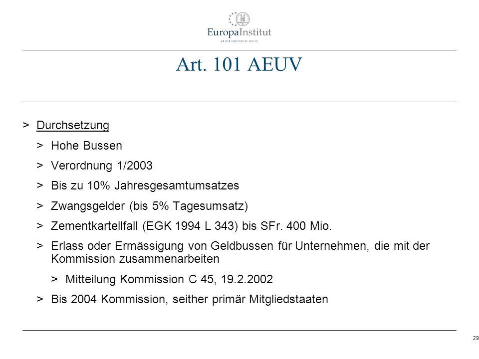 29 Art. 101 AEUV > Durchsetzung > Hohe Bussen > Verordnung 1/2003 > Bis zu 10% Jahresgesamtumsatzes > Zwangsgelder (bis 5% Tagesumsatz) > Zementkartel