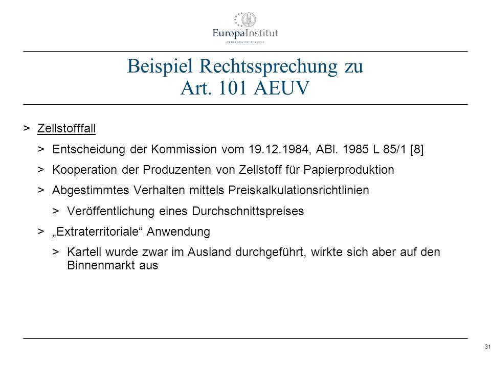 31 Beispiel Rechtssprechung zu Art. 101 AEUV > Zellstofffall > Entscheidung der Kommission vom 19.12.1984, ABl. 1985 L 85/1 [8] > Kooperation der Prod