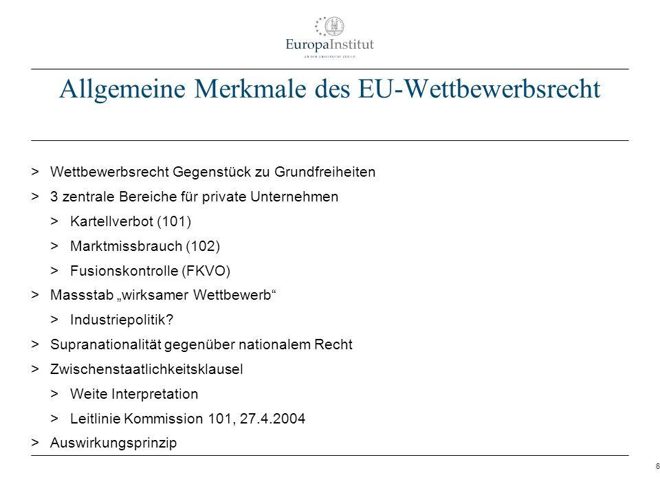 6 Allgemeine Merkmale des EU-Wettbewerbsrecht > Wettbewerbsrecht Gegenstück zu Grundfreiheiten > 3 zentrale Bereiche für private Unternehmen > Kartell