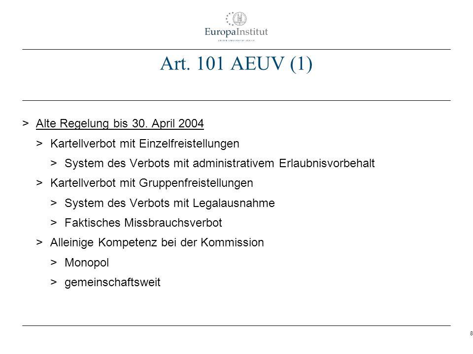8 Art. 101 AEUV (1) > Alte Regelung bis 30. April 2004 > Kartellverbot mit Einzelfreistellungen > System des Verbots mit administrativem Erlaubnisvorb