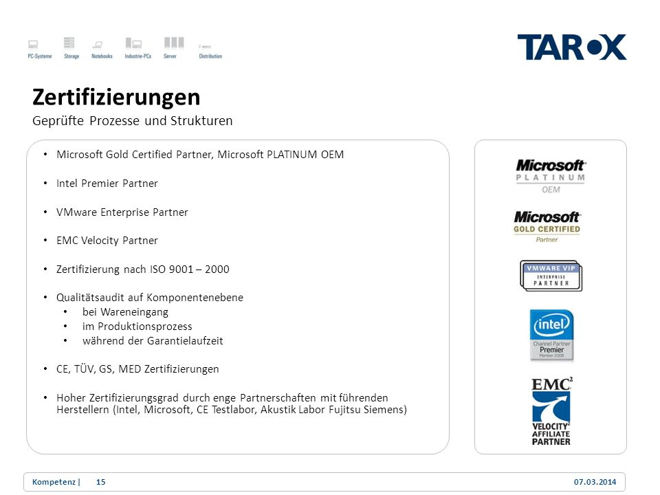 Trend Line Microsoft Gold Certified Partner, Microsoft PLATINUM OEM Intel Premier Partner VMware Enterprise Partner EMC Velocity Partner Zertifizierun