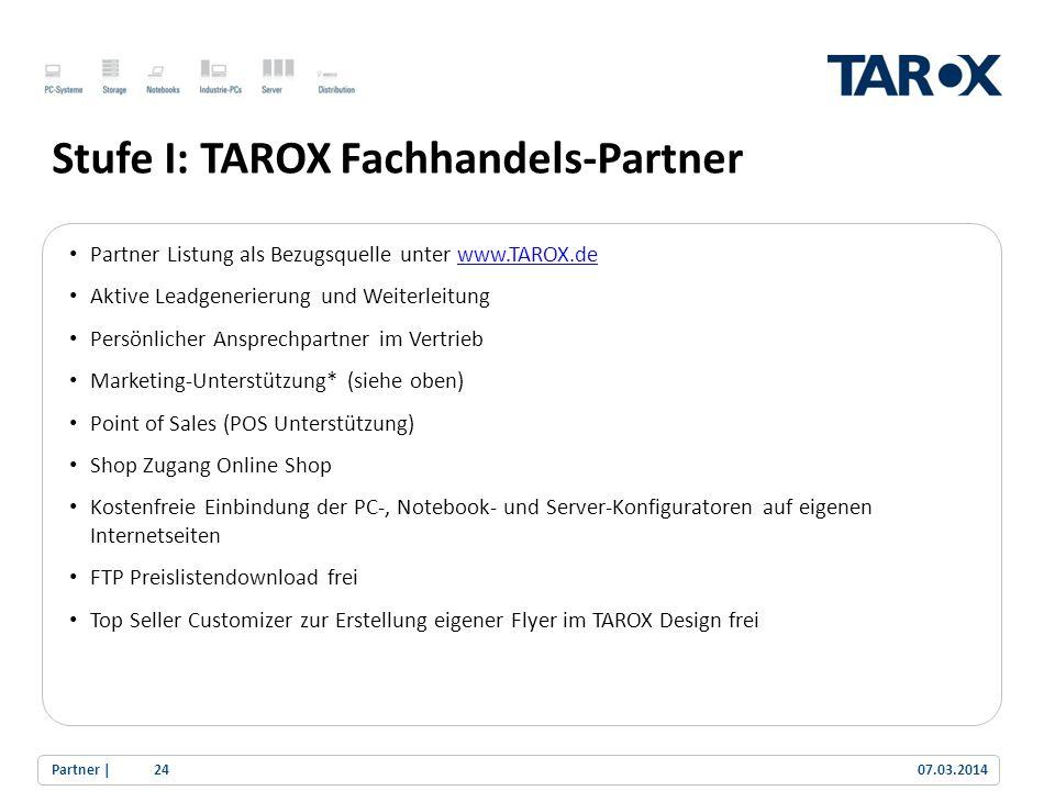 Trend Line Stufe I: TAROX Fachhandels-Partner Partner Listung als Bezugsquelle unter www.TAROX.dewww.TAROX.de Aktive Leadgenerierung und Weiterleitung