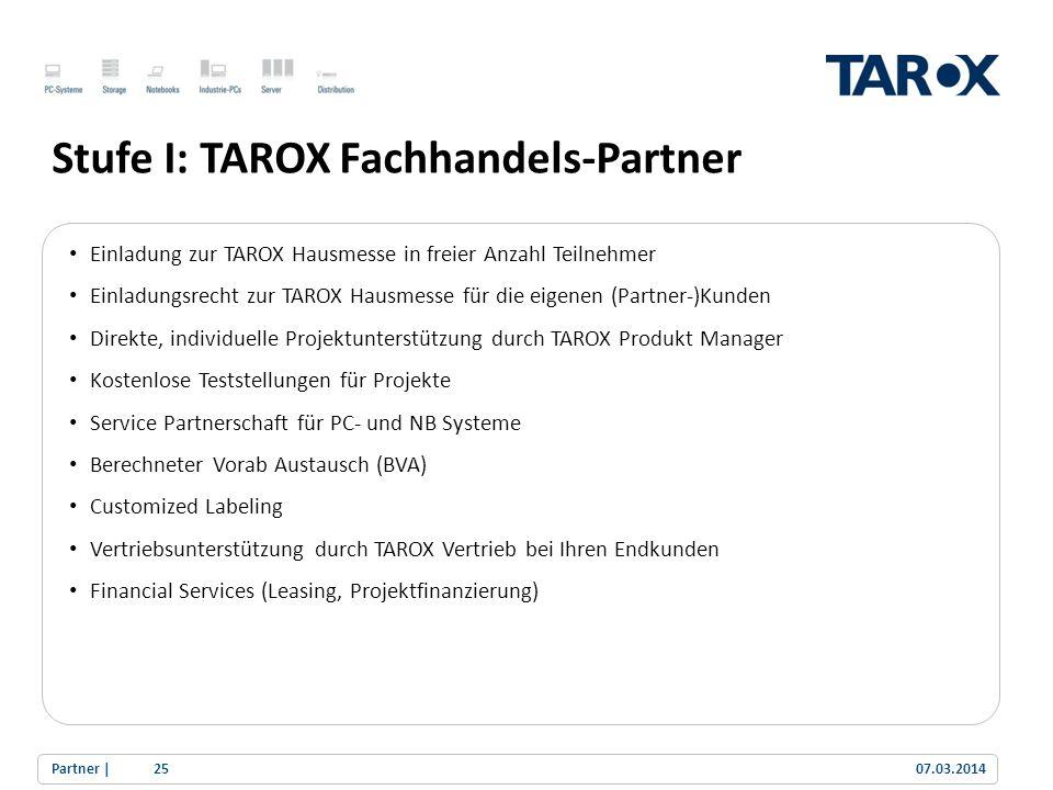 Trend Line Stufe I: TAROX Fachhandels-Partner Einladung zur TAROX Hausmesse in freier Anzahl Teilnehmer Einladungsrecht zur TAROX Hausmesse für die ei