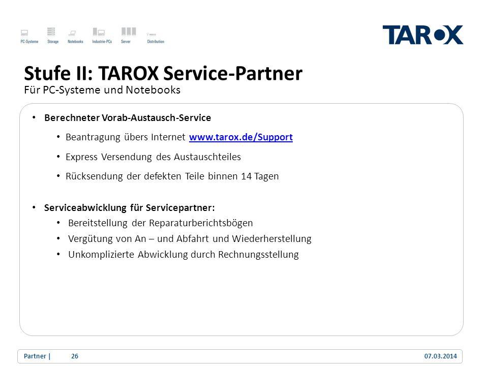 Trend Line Stufe II: TAROX Service-Partner Für PC-Systeme und Notebooks Berechneter Vorab-Austausch-Service Beantragung übers Internet www.tarox.de/Su
