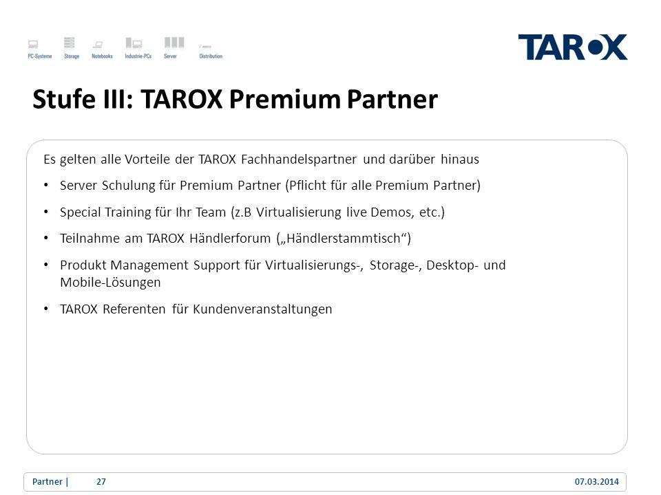 Trend Line Stufe III: TAROX Premium Partner Es gelten alle Vorteile der TAROX Fachhandelspartner und darüber hinaus Server Schulung für Premium Partne