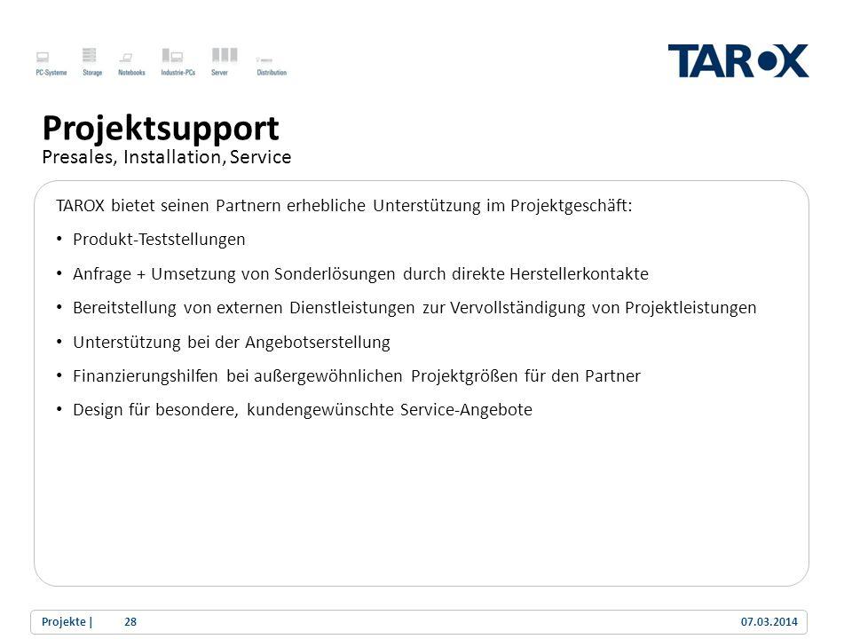 Trend Line Projektsupport Presales, Installation, Service TAROX bietet seinen Partnern erhebliche Unterstützung im Projektgeschäft: Produkt-Teststellu