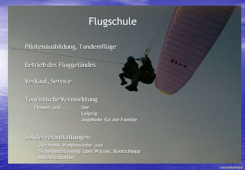 Flugschule Pilotenausbildung, Tandemflüge Betrieb des Fluggeländes Verkauf, Service Touristische Vermarktung Fliegen und...See Leipzig Angebote für di