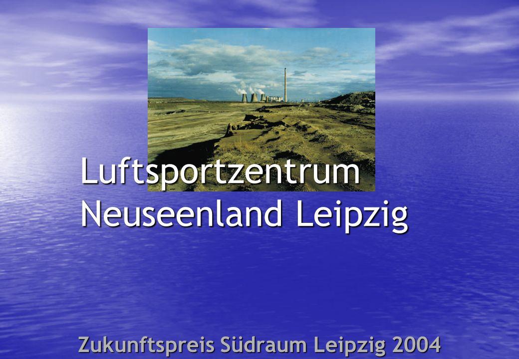 Luftsportzentrum Neuseenland Leipzig Zukunftspreis Südraum Leipzig 2004
