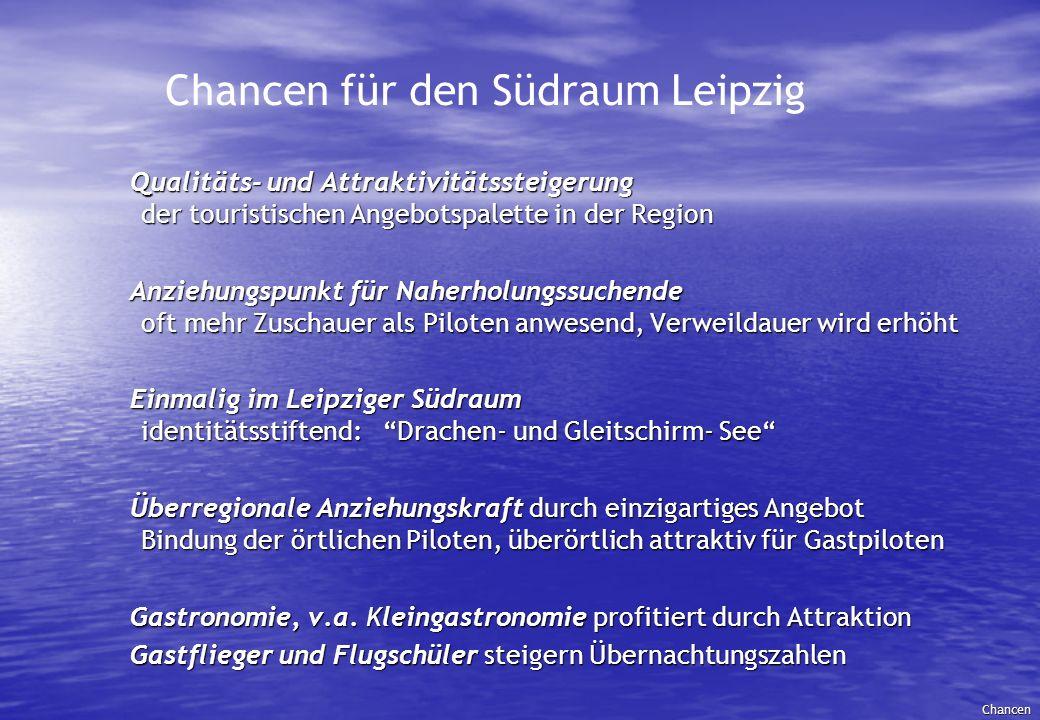 Chancen für den Südraum Leipzig Qualitäts- und Attraktivitätssteigerung der touristischen Angebotspalette in der Region Anziehungspunkt für Naherholun