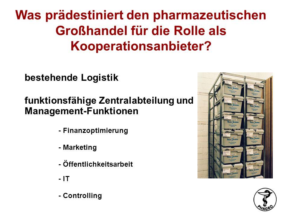 Was prädestiniert den pharmazeutischen Großhandel für die Rolle als Kooperationsanbieter? bestehende Logistik funktionsfähige Zentralabteilung und Man