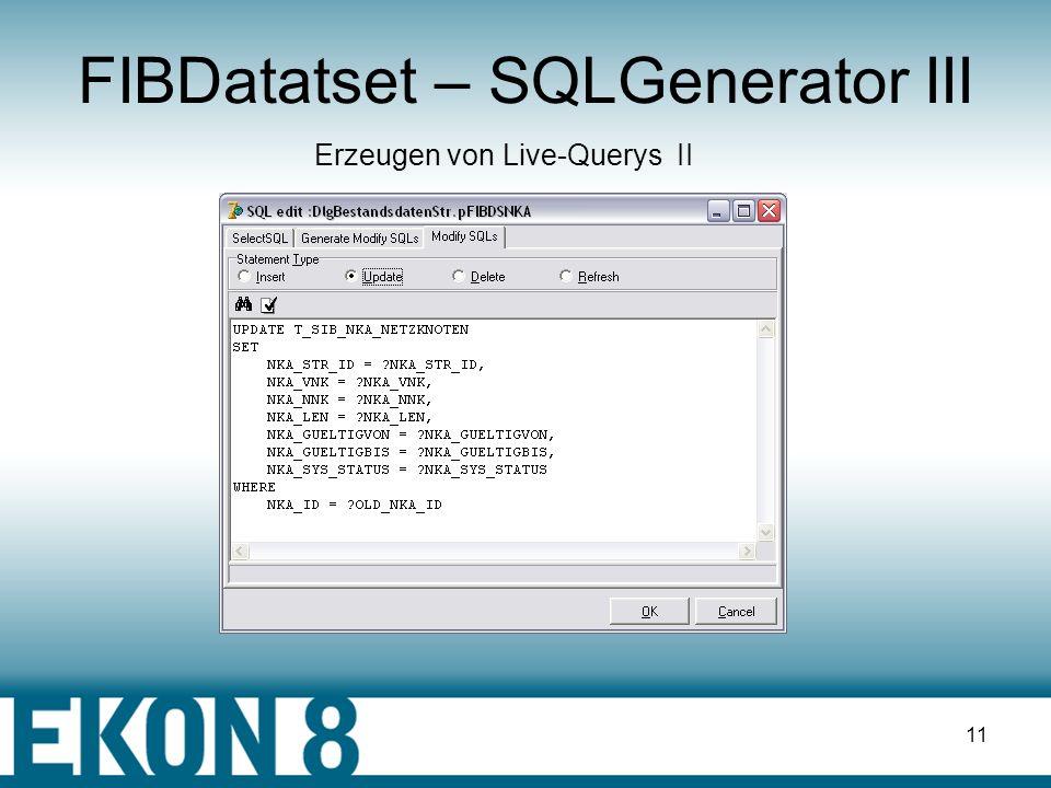 10 FIBDatatset – SQLGenerator II Erzeugen von Live-Querys I