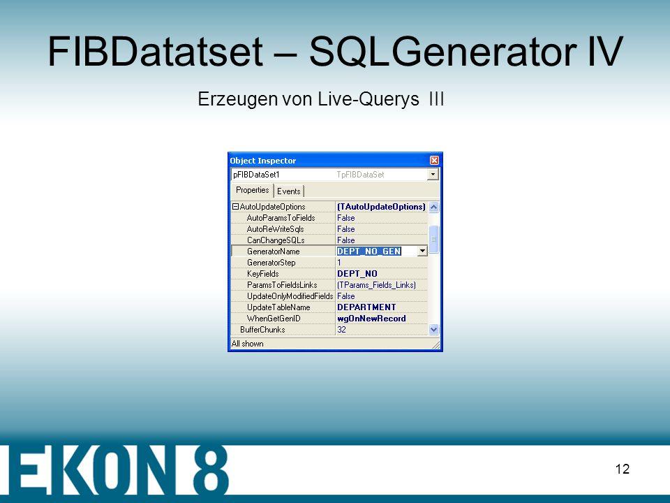 11 FIBDatatset – SQLGenerator III Erzeugen von Live-Querys II