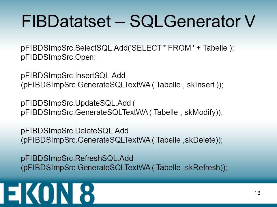 12 FIBDatatset – SQLGenerator IV Erzeugen von Live-Querys III