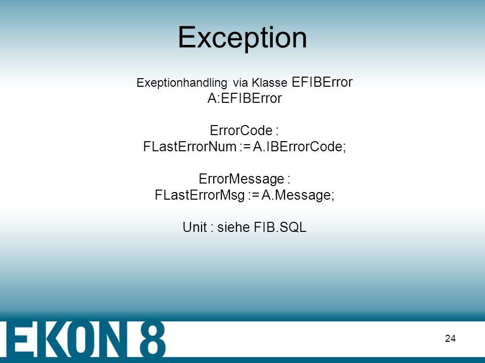 23 FIBStoredProc basiert auf FIB-Query, Erweiterungen zum einfachen Zugriff auf Stored Proceduren