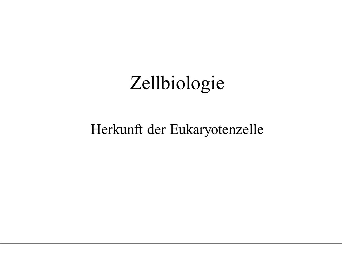 Zellbiologie Herkunft der Eukaryotenzelle