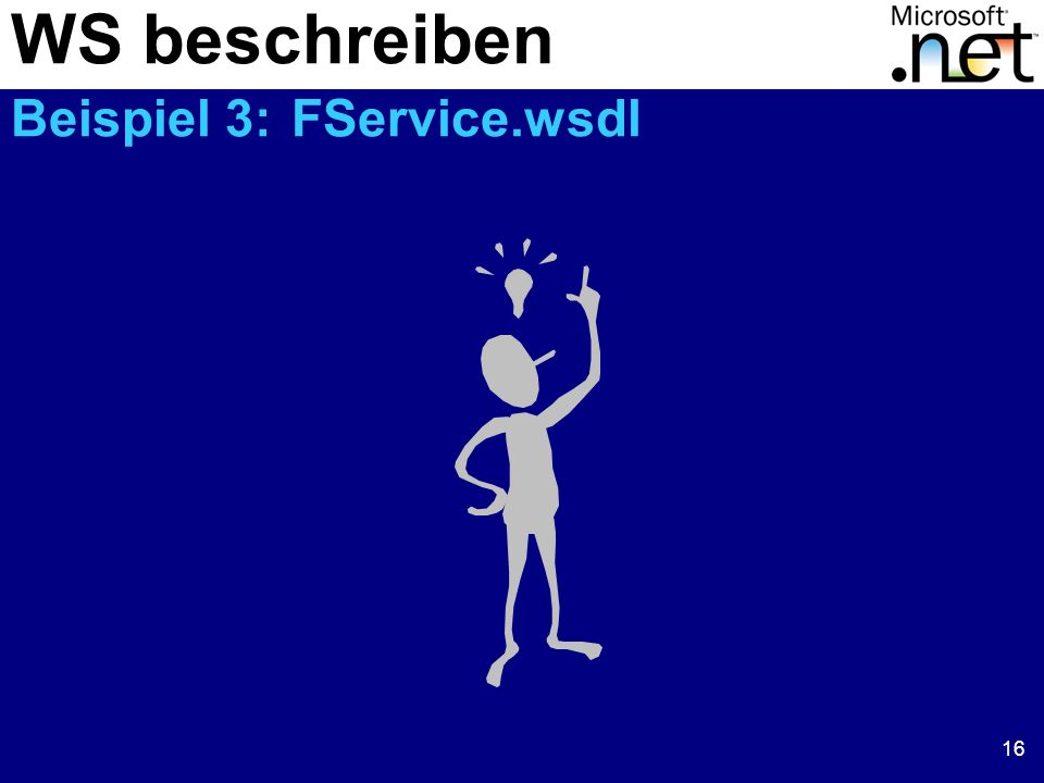 16 WS beschreiben Beispiel 3: FService.wsdl