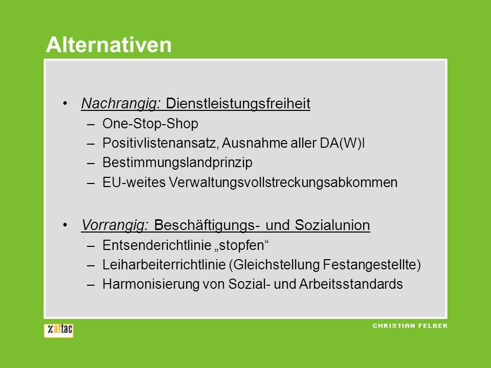 Nachrangig: Dienstleistungsfreiheit –One-Stop-Shop –Positivlistenansatz, Ausnahme aller DA(W)I –Bestimmungslandprinzip –EU-weites Verwaltungsvollstrec