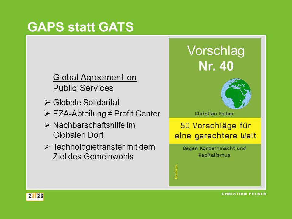 Global Agreement on Public Services Globale Solidarität EZA-Abteilung Profit Center Nachbarschaftshilfe im Globalen Dorf Technologietransfer mit dem Z