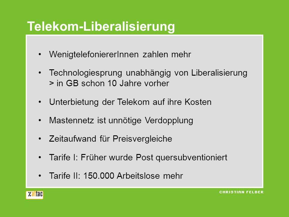 WenigtelefoniererInnen zahlen mehr Technologiesprung unabhängig von Liberalisierung > in GB schon 10 Jahre vorher Unterbietung der Telekom auf ihre Ko
