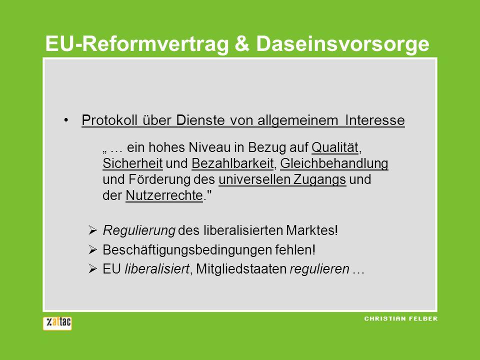 EU-Reformvertrag & Daseinsvorsorge Protokoll über Dienste von allgemeinem Interesse … ein hohes Niveau in Bezug auf Qualität, Sicherheit und Bezahlbar