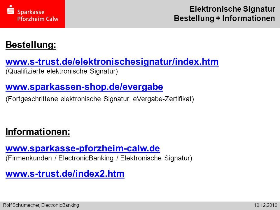 Rolf Schumacher, ElectronicBanking10.12.2010 Elektronische Signatur Bestellung + Informationen Bestellung: www.s-trust.de/elektronischesignatur/index.