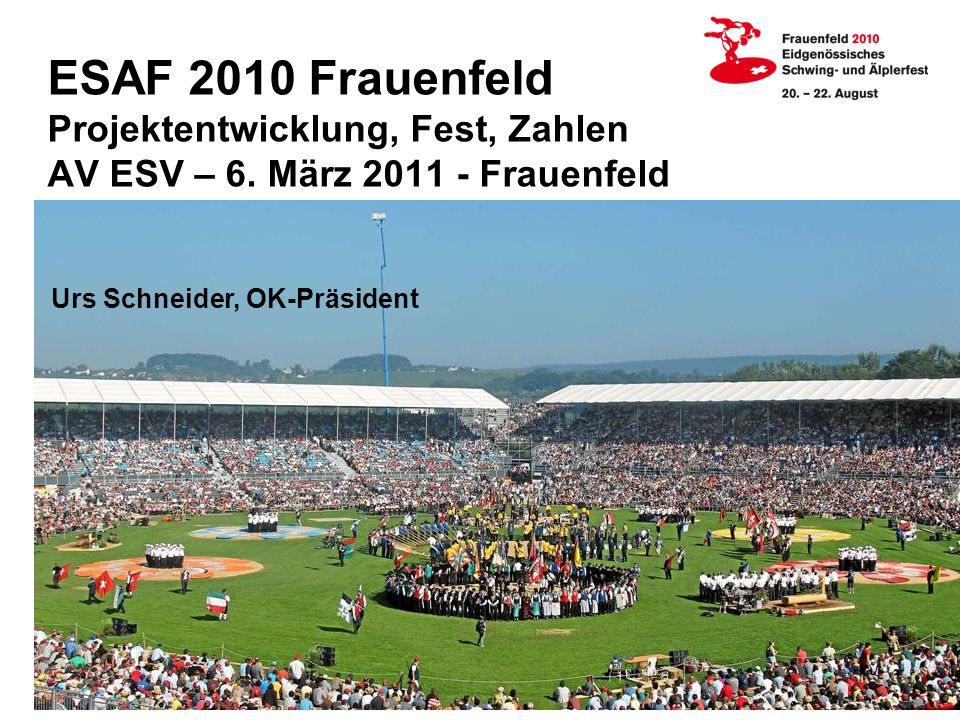 ESAF 2010 Frauenfeld Projektentwicklung, Fest, Zahlen AV ESV – 6.