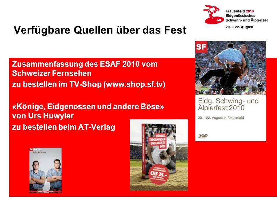 Zusammenfassung des ESAF 2010 vom Schweizer Fernsehen zu bestellen im TV-Shop (www.shop.sf.tv) «Könige, Eidgenossen und andere Böse» von Urs Huwyler zu bestellen beim AT-Verlag Verfügbare Quellen über das Fest