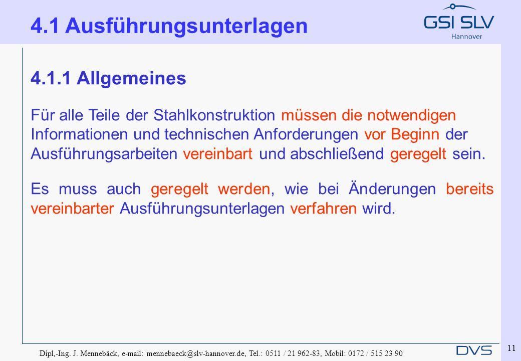 Dipl,-Ing. J. Mennebäck, e-mail: mennebaeck@slv-hannover.de, Tel.: 0511 / 21 962-83, Mobil: 0172 / 515 23 90 11 4.1.1 Allgemeines Für alle Teile der S