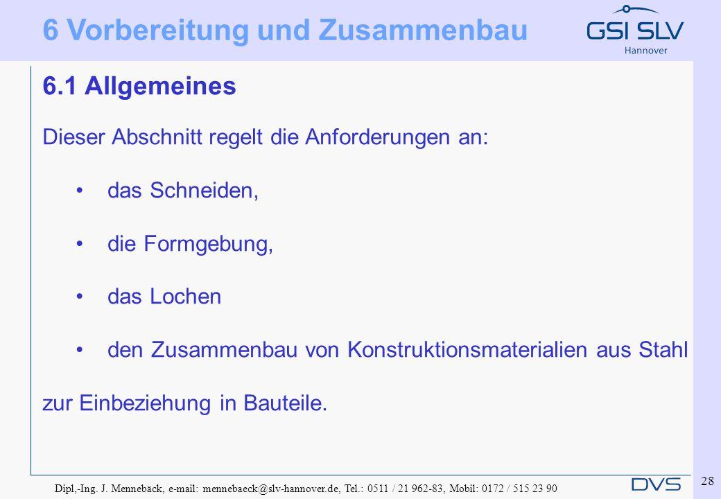 Dipl,-Ing. J. Mennebäck, e-mail: mennebaeck@slv-hannover.de, Tel.: 0511 / 21 962-83, Mobil: 0172 / 515 23 90 28 6 Vorbereitung und Zusammenbau 6.1 All