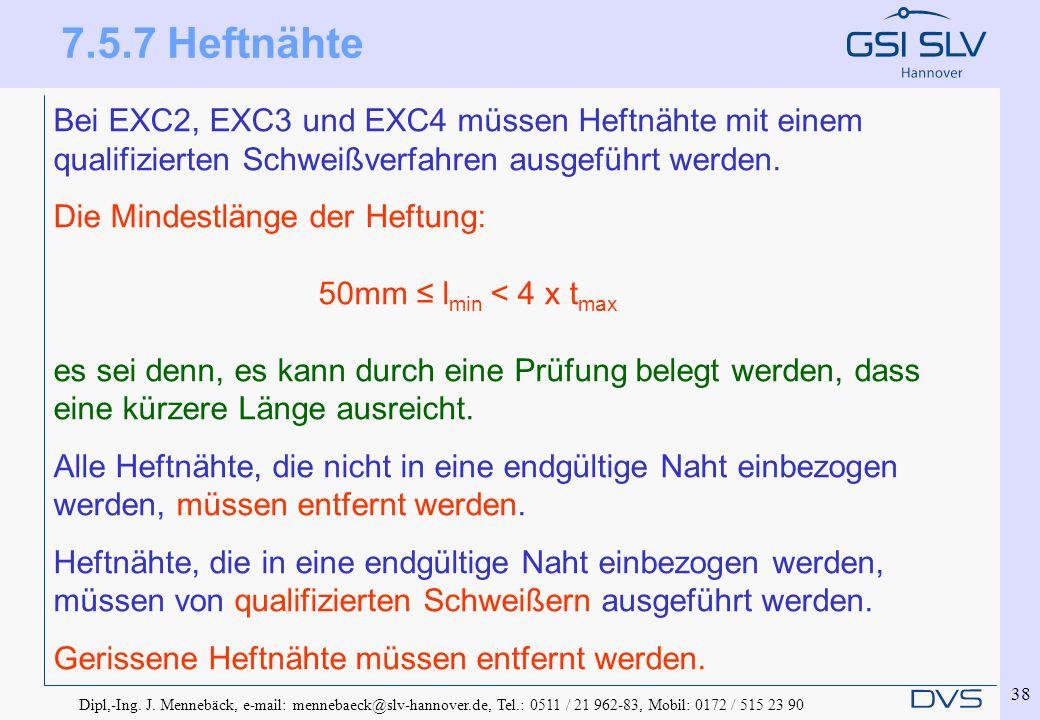 Dipl,-Ing. J. Mennebäck, e-mail: mennebaeck@slv-hannover.de, Tel.: 0511 / 21 962-83, Mobil: 0172 / 515 23 90 38 Bei EXC2, EXC3 und EXC4 müssen Heftnäh