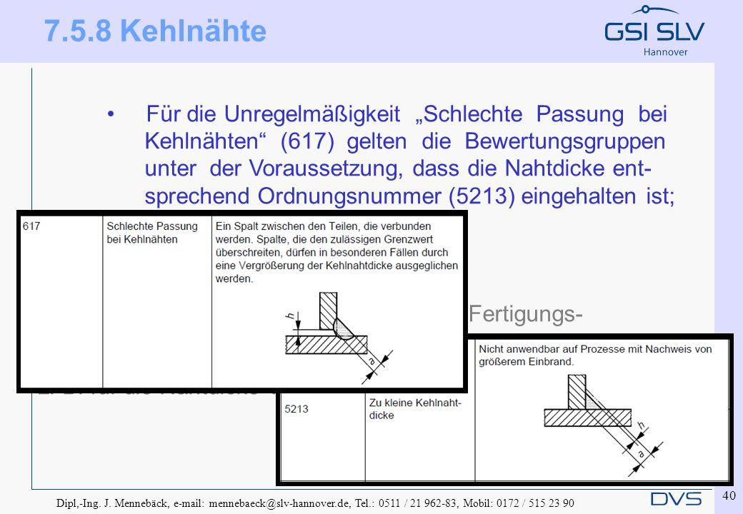 Dipl,-Ing. J. Mennebäck, e-mail: mennebaeck@slv-hannover.de, Tel.: 0511 / 21 962-83, Mobil: 0172 / 515 23 90 40 Für die Unregelmäßigkeit Schlechte Pas
