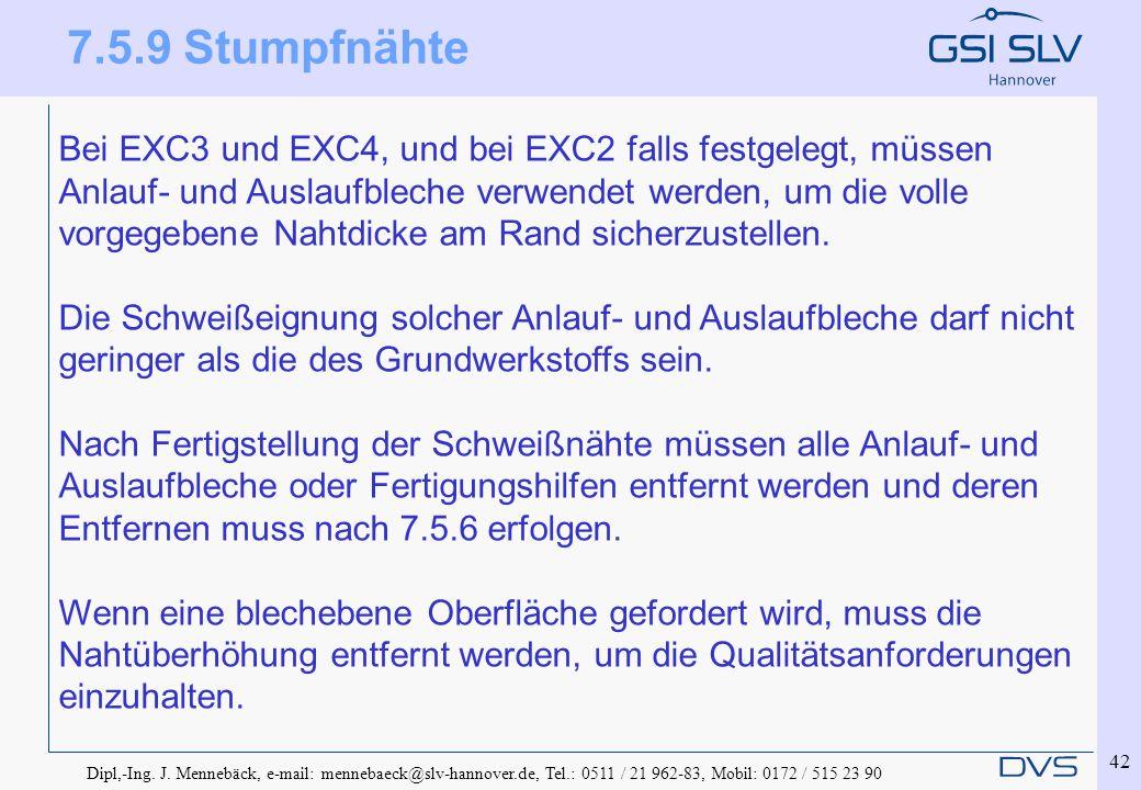 Dipl,-Ing. J. Mennebäck, e-mail: mennebaeck@slv-hannover.de, Tel.: 0511 / 21 962-83, Mobil: 0172 / 515 23 90 42 Bei EXC3 und EXC4, und bei EXC2 falls