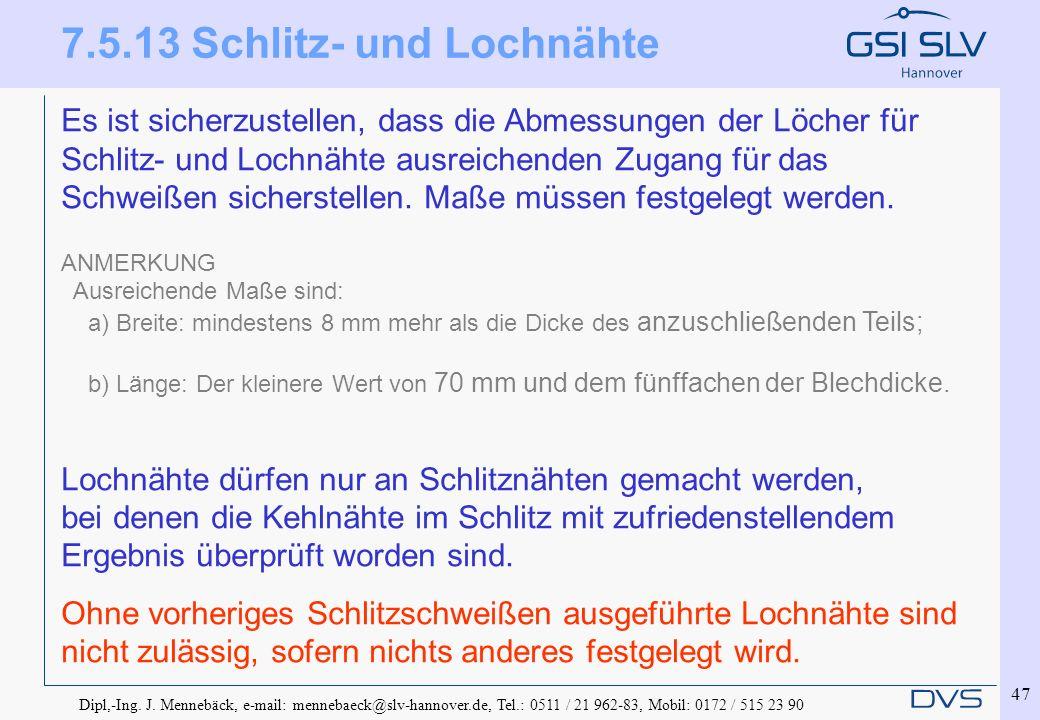 Dipl,-Ing. J. Mennebäck, e-mail: mennebaeck@slv-hannover.de, Tel.: 0511 / 21 962-83, Mobil: 0172 / 515 23 90 47 Es ist sicherzustellen, dass die Abmes