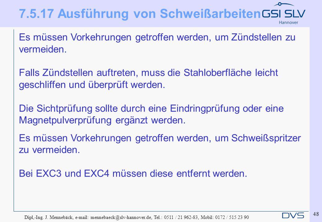 Dipl,-Ing. J. Mennebäck, e-mail: mennebaeck@slv-hannover.de, Tel.: 0511 / 21 962-83, Mobil: 0172 / 515 23 90 48 Es müssen Vorkehrungen getroffen werde