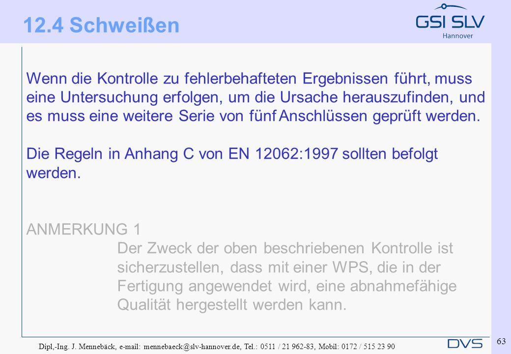 Dipl,-Ing. J. Mennebäck, e-mail: mennebaeck@slv-hannover.de, Tel.: 0511 / 21 962-83, Mobil: 0172 / 515 23 90 63 Wenn die Kontrolle zu fehlerbehafteten