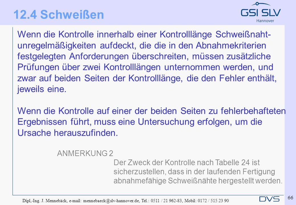 Dipl,-Ing. J. Mennebäck, e-mail: mennebaeck@slv-hannover.de, Tel.: 0511 / 21 962-83, Mobil: 0172 / 515 23 90 66 Wenn die Kontrolle innerhalb einer Kon