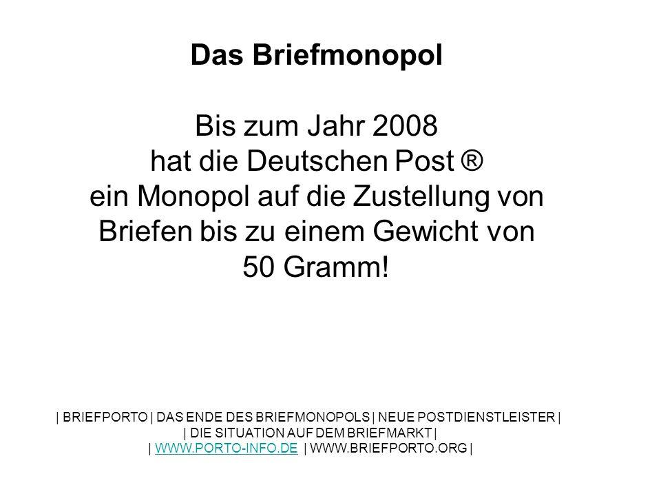 Begründet wurde das Monopol bis dahin mit der Grundversorgung, die die Deutsche Post leistete.