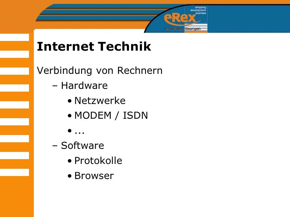 Internet Technik Verbindung von Rechnern –Hardware Netzwerke MODEM / ISDN... –Software Protokolle Browser