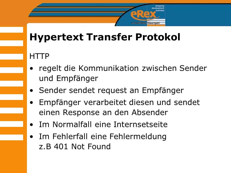Hypertext Transfer Protokol HTTP regelt die Kommunikation zwischen Sender und Empfänger Sender sendet request an Empfänger Empfänger verarbeitet diese
