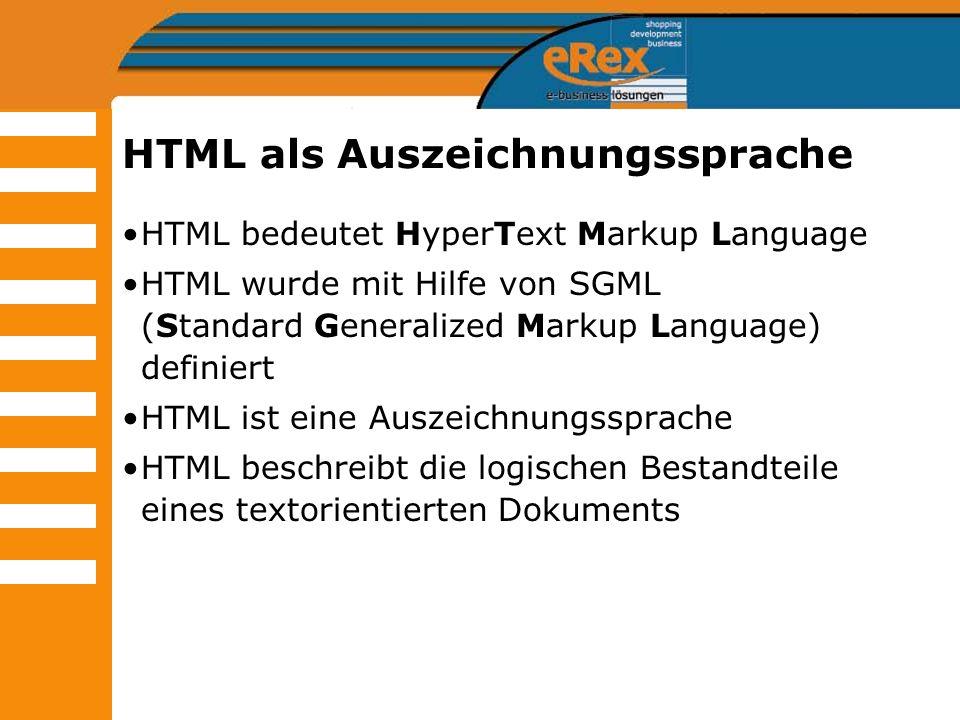 HTML als Auszeichnungssprache HTML bedeutet HyperText Markup Language HTML wurde mit Hilfe von SGML (Standard Generalized Markup Language) definiert H