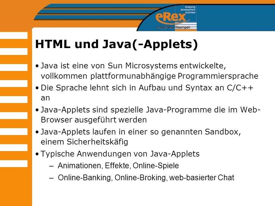 HTML und Java(-Applets) Java ist eine von Sun Microsystems entwickelte, vollkommen plattformunabhängige Programmiersprache Die Sprache lehnt sich in A