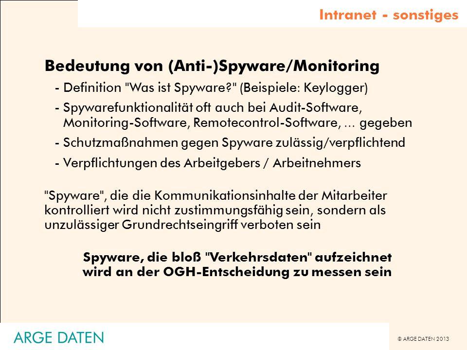 © ARGE DATEN 2013 ARGE DATEN Intranet - sonstiges Bedeutung von (Anti-)Spyware/Monitoring -Definition