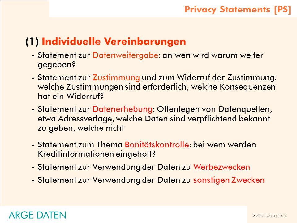 © ARGE DATEN 2013 ARGE DATEN (1) Individuelle Vereinbarungen -Statement zur Datenweitergabe: an wen wird warum weiter gegeben? -Statement zur Zustimmu